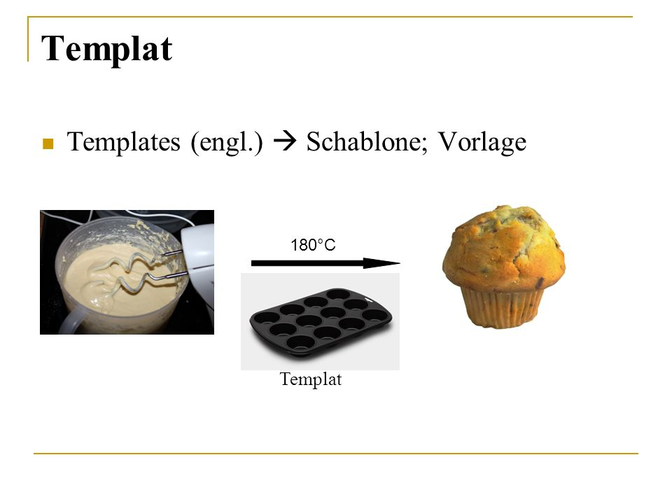 Templat Templates (engl.) Schablone; Vorlage Templat 180°C