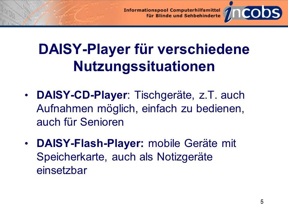 5 DAISY-Player für verschiedene Nutzungssituationen DAISY-CD-Player: Tischgeräte, z.T.
