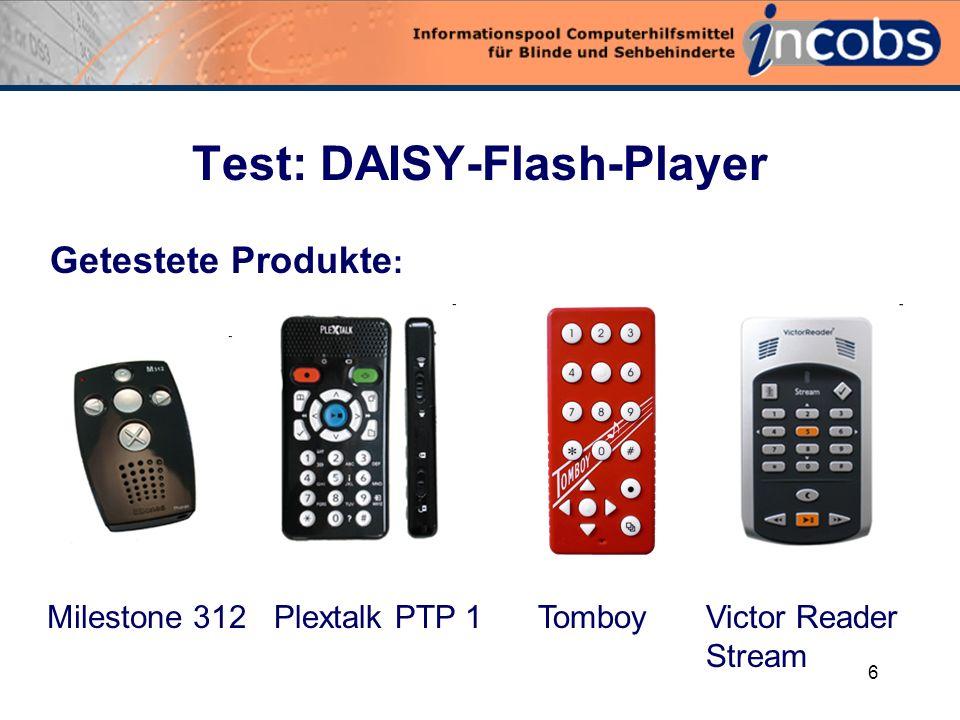 5 DAISY-Player für verschiedene Nutzungssituationen DAISY-CD-Player: Tischgeräte, z.T. auch Aufnahmen möglich, einfach zu bedienen, auch für Senioren