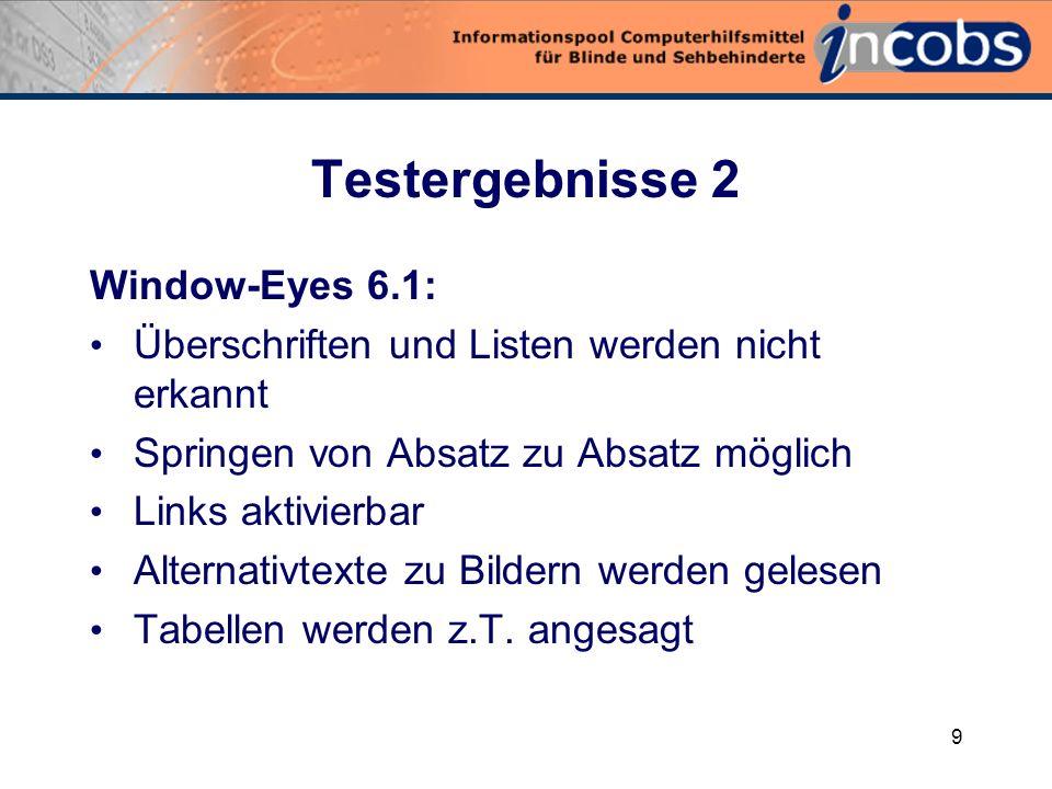 8 Testergebnisse Blindows, Virgo, Cobra und Hal: PDF kann gelesen werden, wird jedoch als Fließtext ausgegeben Überschriften, Listen, Tabellen usw.