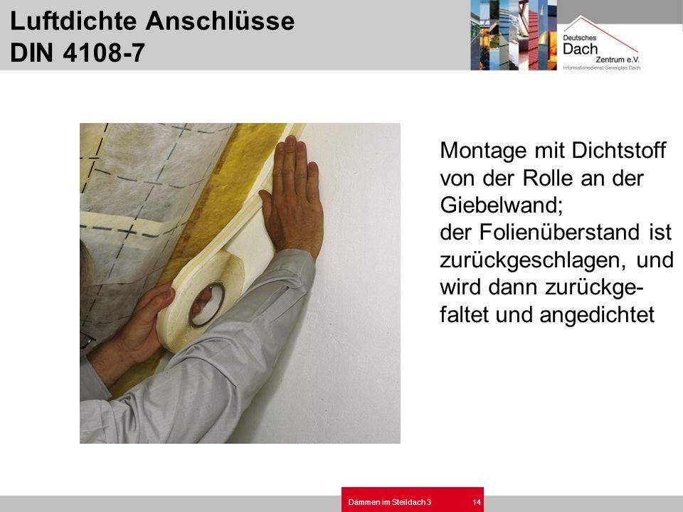 Dämmen im Steildach 314 Luftdichte Anschlüsse DIN 4108-7 Montage mit Dichtstoff von der Rolle an der Giebelwand; der Folienüberstand ist zurückgeschla
