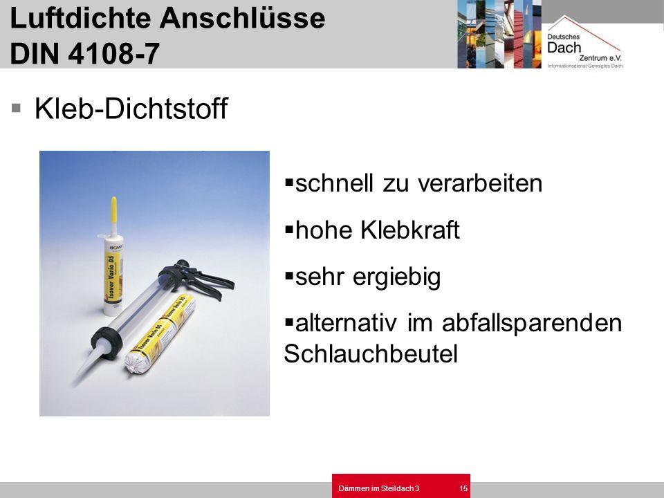 Dämmen im Steildach 315 Luftdichte Anschlüsse DIN 4108-7 Kleb-Dichtstoff schnell zu verarbeiten hohe Klebkraft sehr ergiebig alternativ im abfallspare