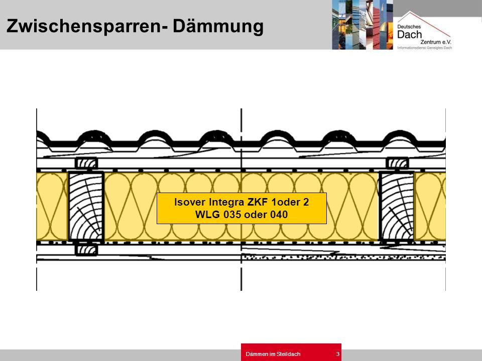 Dämmen im Steildach3 Isover Integra ZKF 1oder 2 WLG 035 oder 040 Zwischensparren- Dämmung