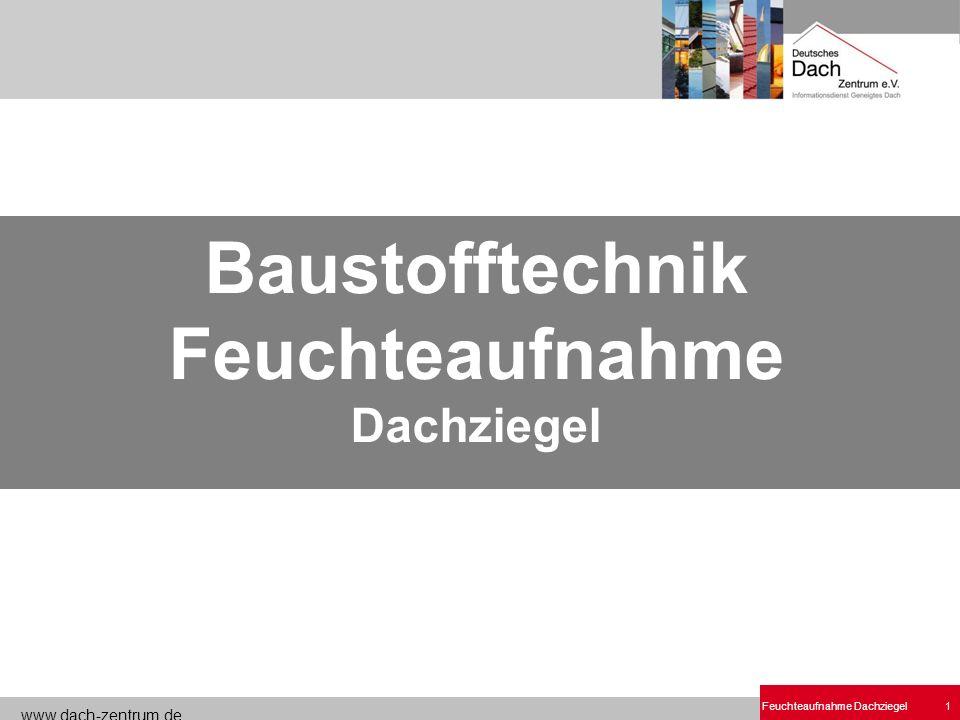 www.dach-zentrum.de Feuchteaufnahme Dachziegel1 Baustofftechnik Feuchteaufnahme Dachziegel