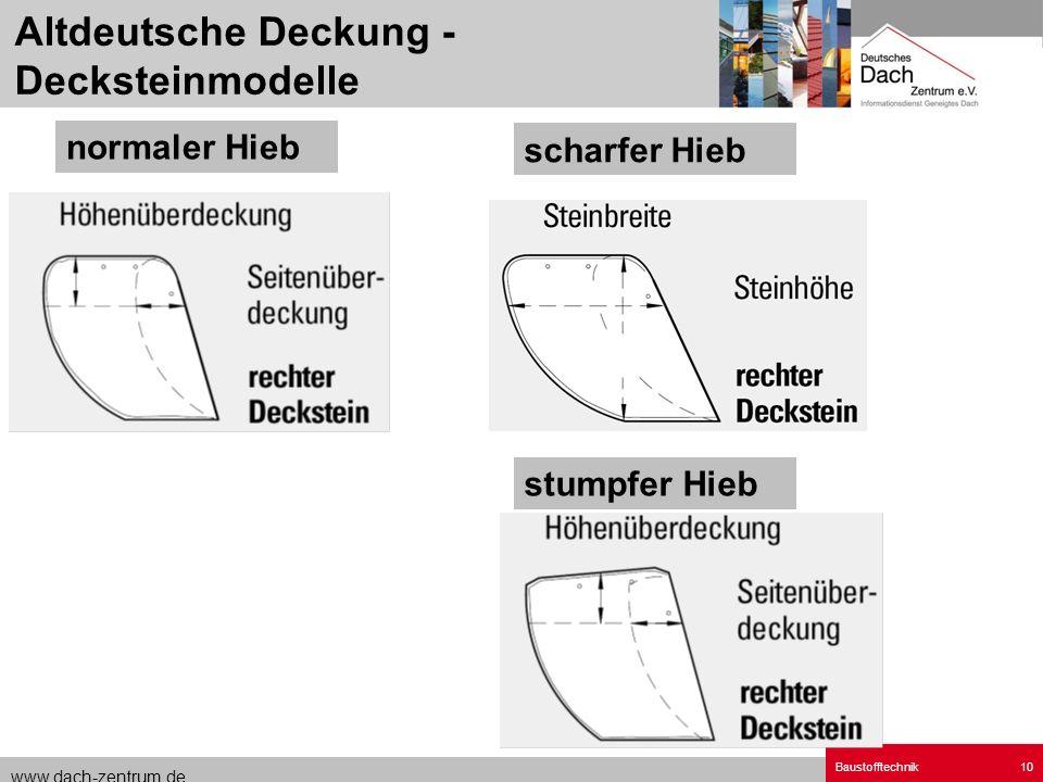 www.dach-zentrum.de Baustofftechnik10 normaler Hieb stumpfer Hieb scharfer Hieb Altdeutsche Deckung - Decksteinmodelle