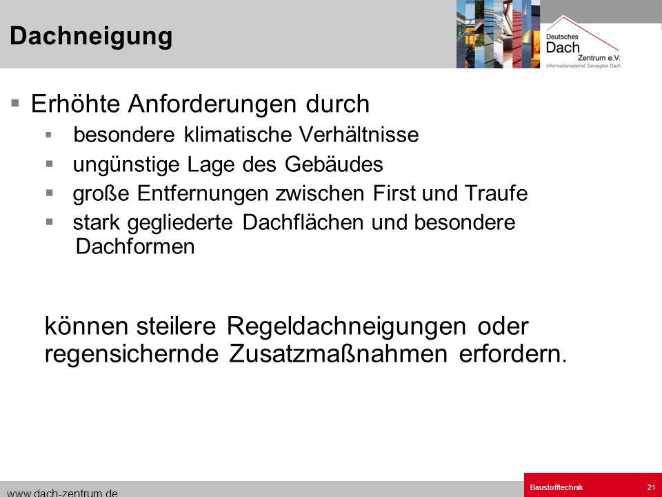 www.dach-zentrum.de Baustofftechnik21 Erhöhte Anforderungen durch besondere klimatische Verhältnisse ungünstige Lage des Gebäudes große Entfernungen z