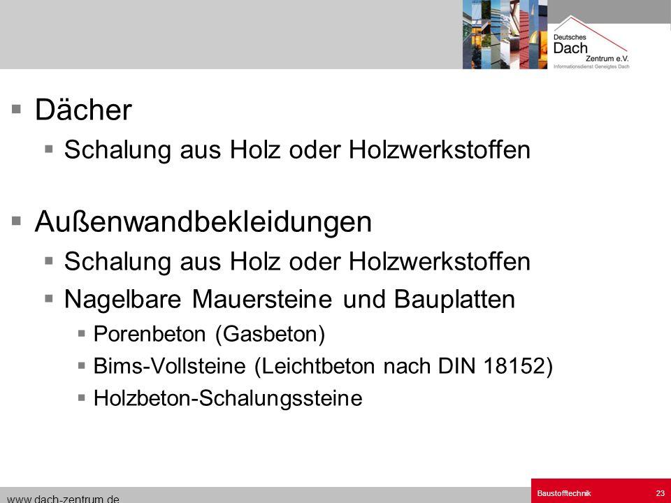 www.dach-zentrum.de Baustofftechnik23 Dächer Schalung aus Holz oder Holzwerkstoffen Außenwandbekleidungen Schalung aus Holz oder Holzwerkstoffen Nagel