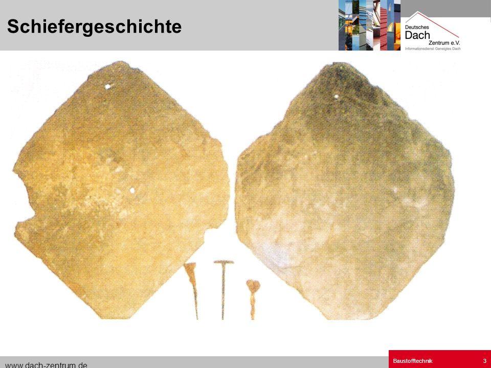 www.dach-zentrum.de Baustofftechnik3 Schiefergeschichte