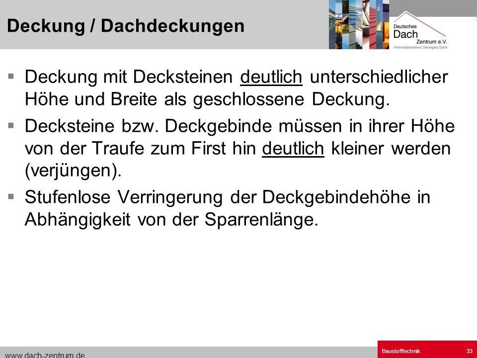 www.dach-zentrum.de Baustofftechnik33 Deckung mit Decksteinen deutlich unterschiedlicher Höhe und Breite als geschlossene Deckung. Decksteine bzw. Dec