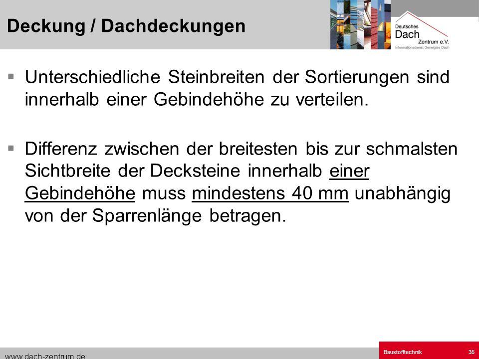 www.dach-zentrum.de Baustofftechnik35 Unterschiedliche Steinbreiten der Sortierungen sind innerhalb einer Gebindehöhe zu verteilen. Differenz zwischen