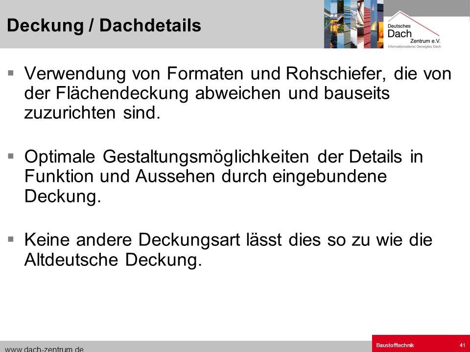 www.dach-zentrum.de Baustofftechnik41 Verwendung von Formaten und Rohschiefer, die von der Flächendeckung abweichen und bauseits zuzurichten sind. Opt