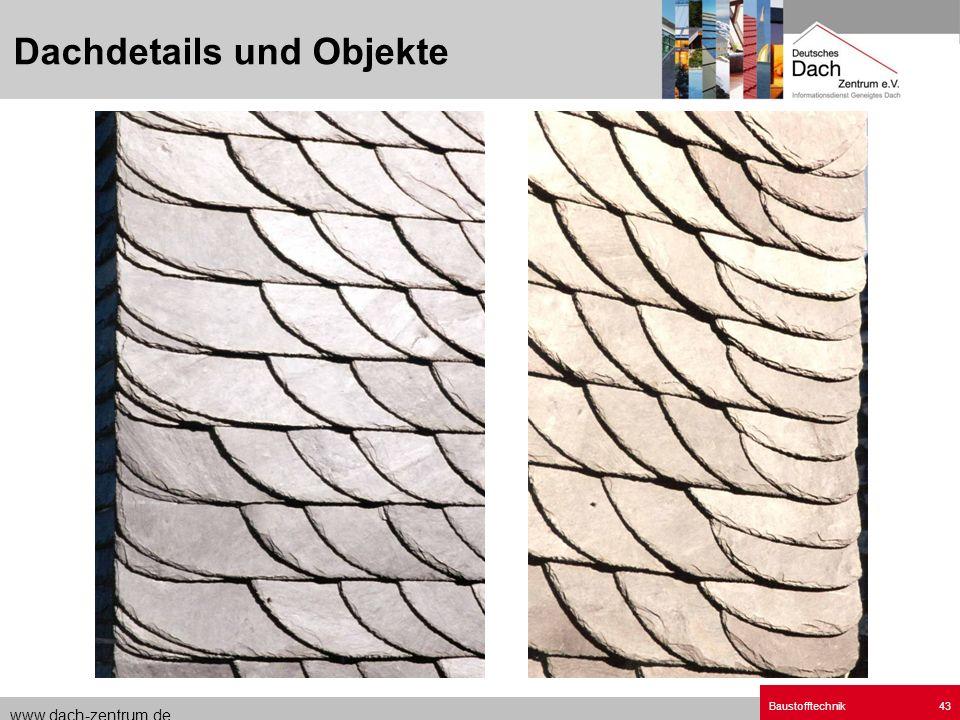 www.dach-zentrum.de Baustofftechnik43 Dachdetails und Objekte