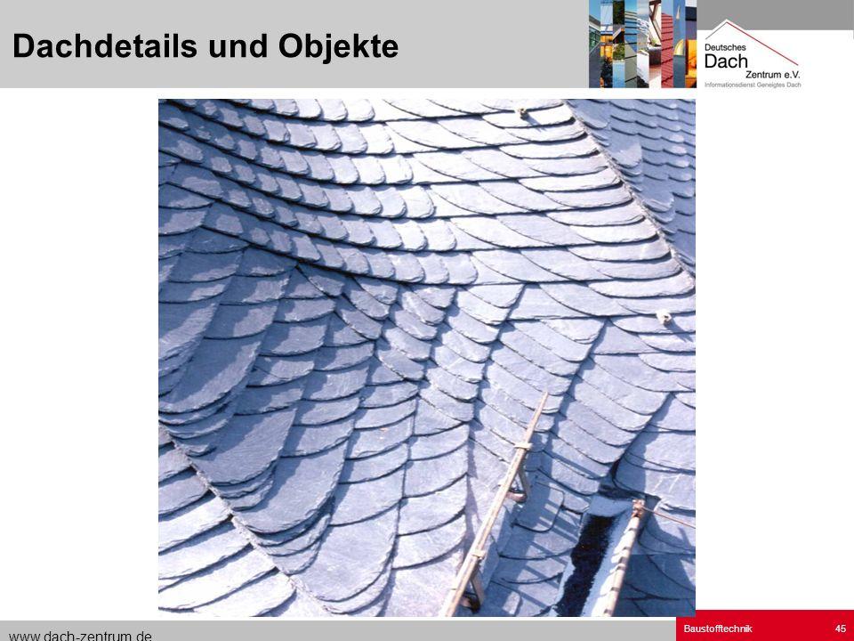 www.dach-zentrum.de Baustofftechnik45 Dachdetails und Objekte