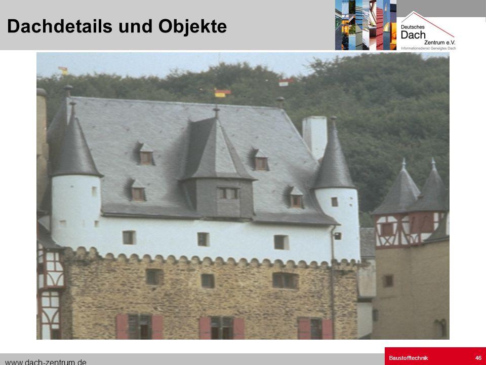 www.dach-zentrum.de Baustofftechnik46 Dachdetails und Objekte