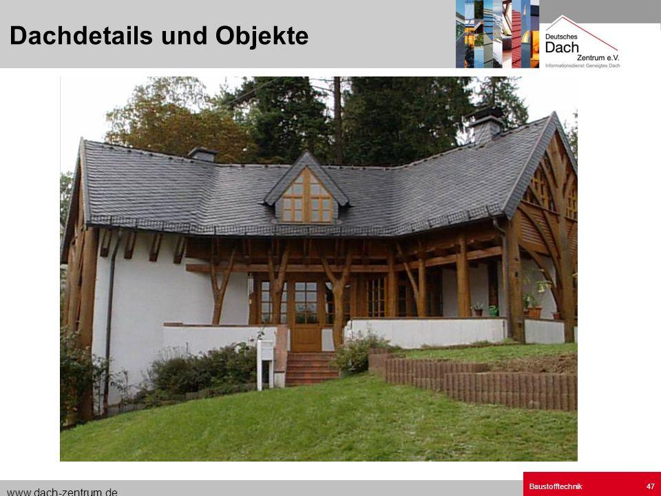 www.dach-zentrum.de Baustofftechnik47 Dachdetails und Objekte