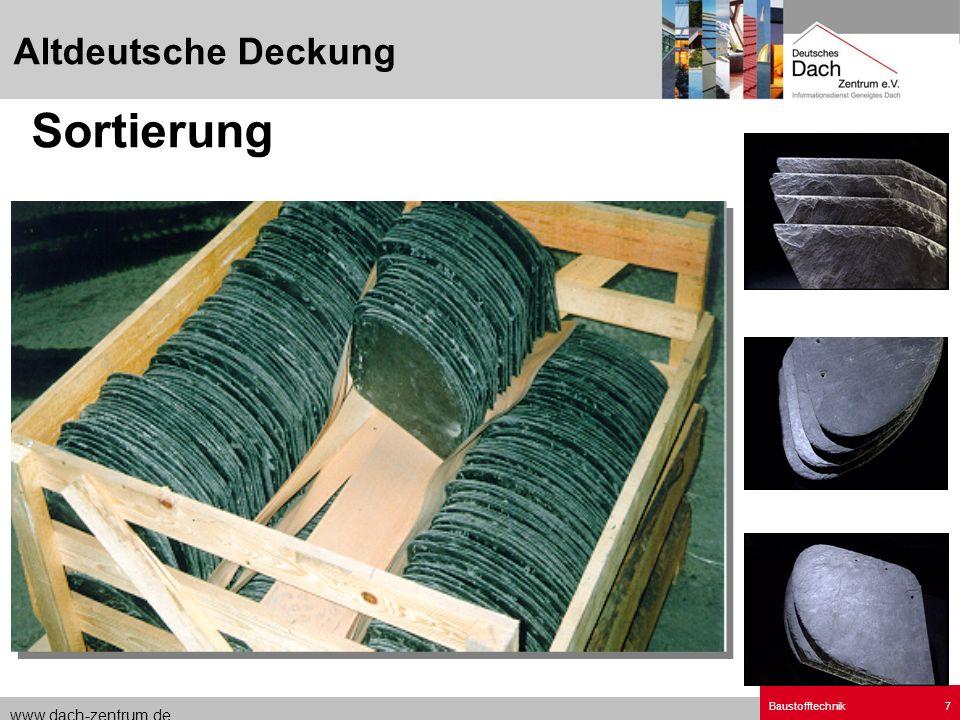 www.dach-zentrum.de Baustofftechnik7 Altdeutsche Deckung Sortierung