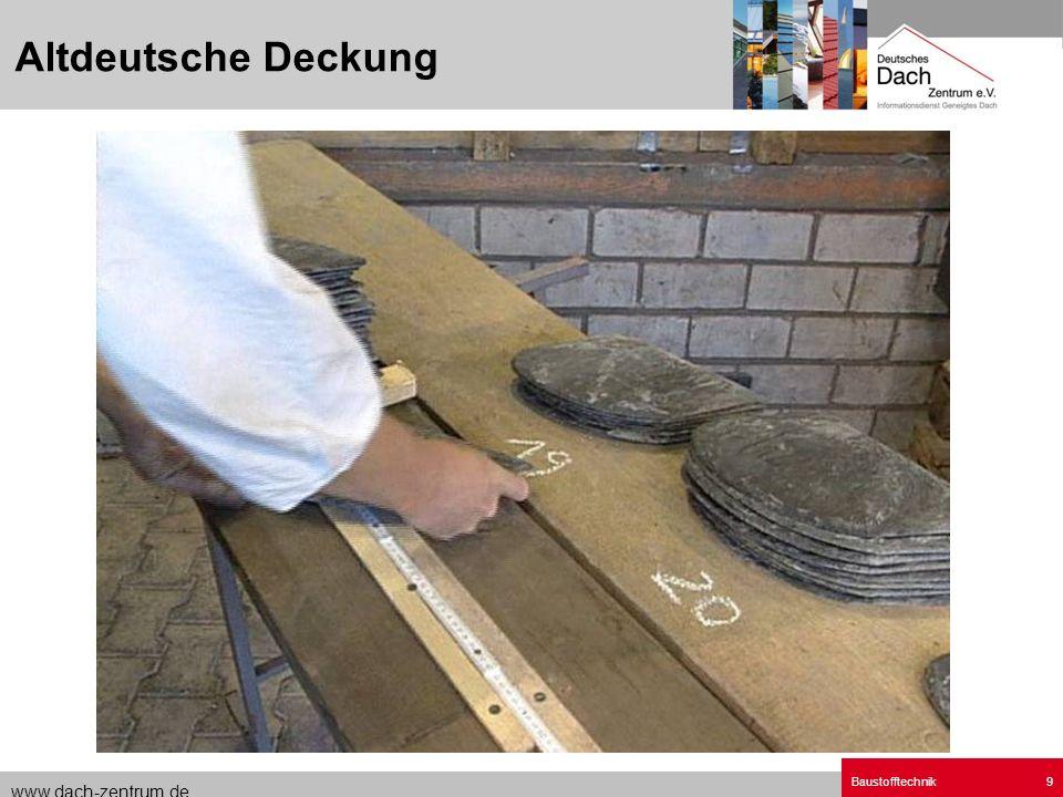 www.dach-zentrum.de Baustofftechnik9 Altdeutsche Deckung