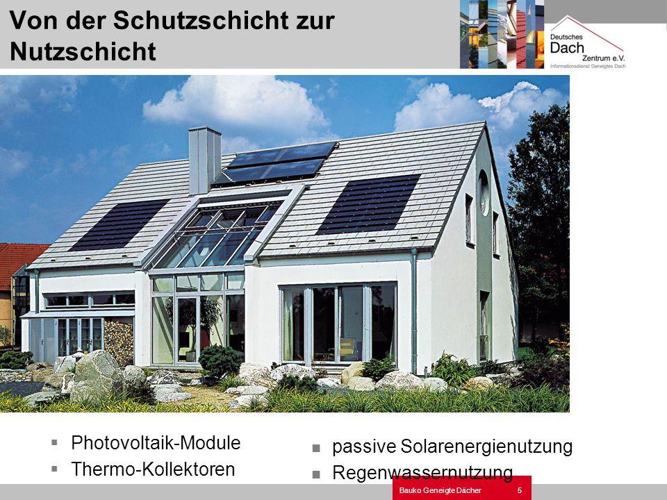 5Bauko Geneigte Dächer Von der Schutzschicht zur Nutzschicht Photovoltaik-Module Thermo-Kollektoren passive Solarenergienutzung Regenwassernutzung