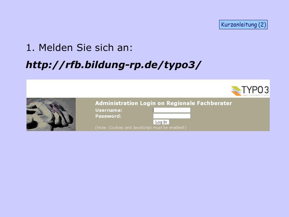 Kurzanleitung (2) 1. Melden Sie sich an: http://rfb.bildung-rp.de/typo3/