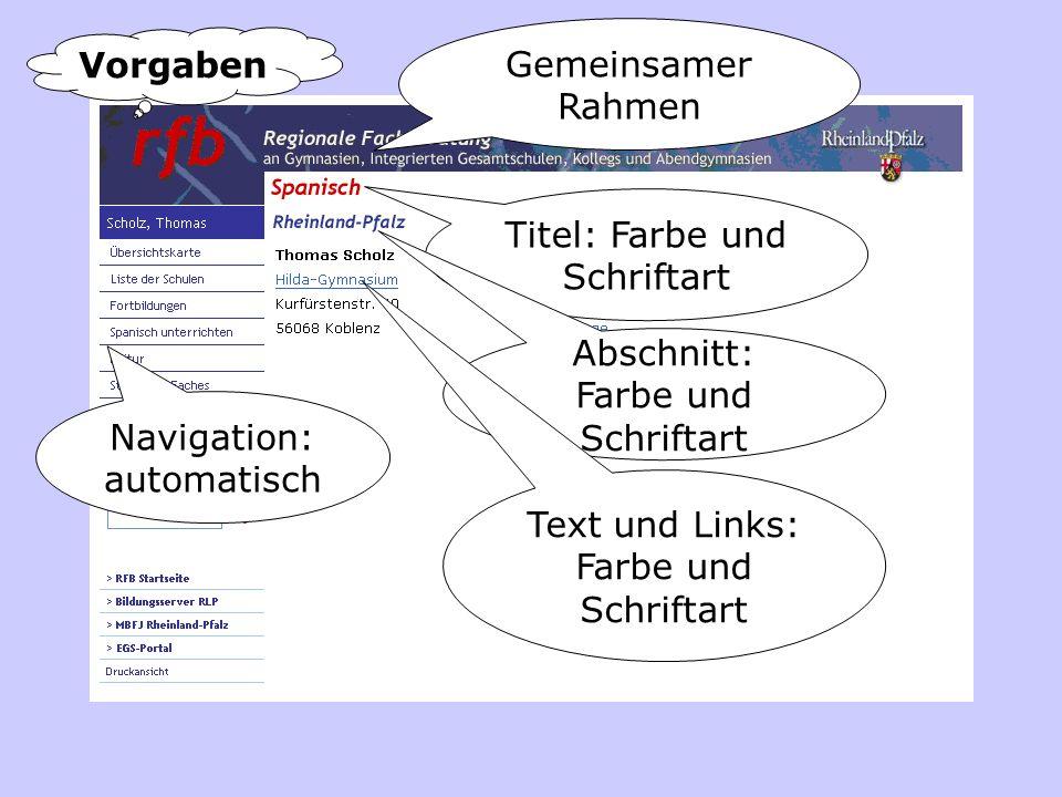 Gemeinsamer Rahmen Navigation: automatisch Titel: Farbe und Schriftart Abschnitt: Farbe und Schriftart Text und Links: Farbe und Schriftart Vorgaben