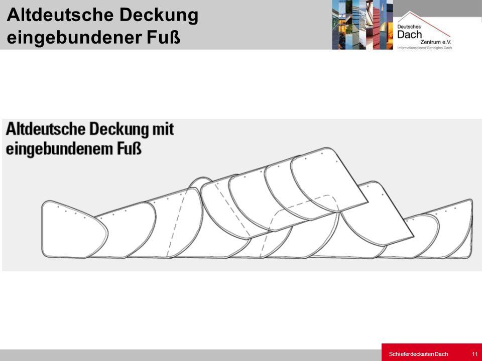 Schieferdeckarten Dach 11 Altdeutsche Deckung eingebundener Fuß
