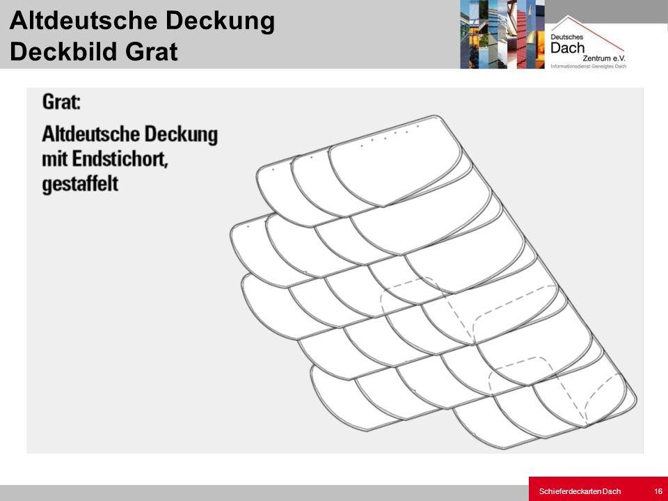 Schieferdeckarten Dach 16 Altdeutsche Deckung Deckbild Grat