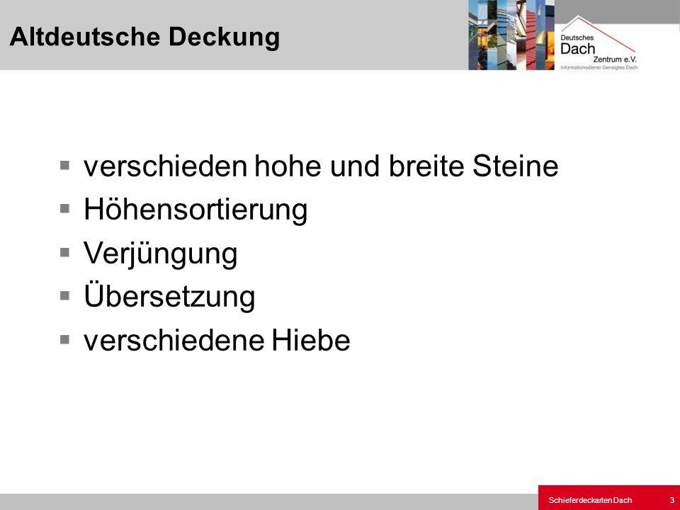 Schieferdeckarten Dach 3 verschieden hohe und breite Steine Höhensortierung Verjüngung Übersetzung verschiedene Hiebe Altdeutsche Deckung