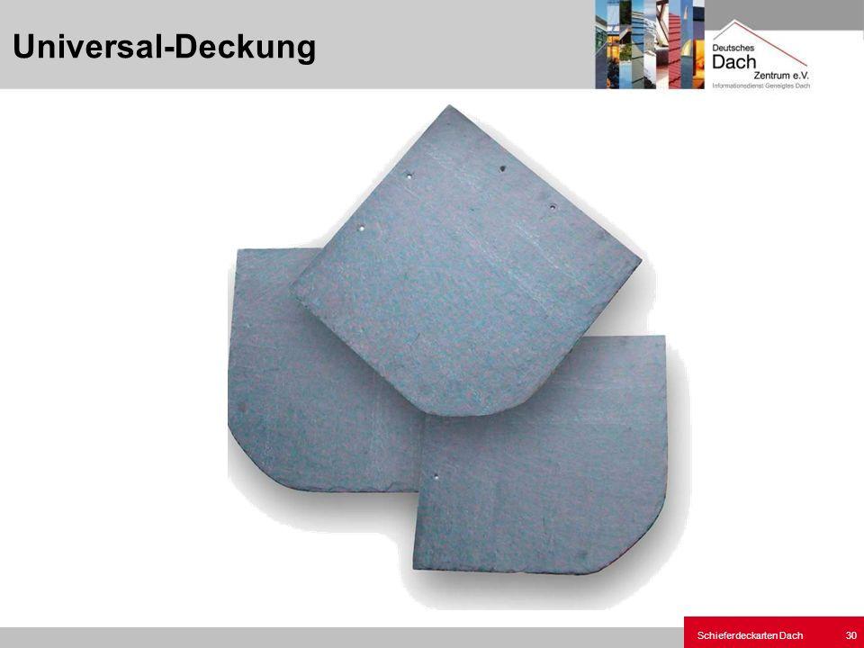 Schieferdeckarten Dach 30 Universal-Deckung