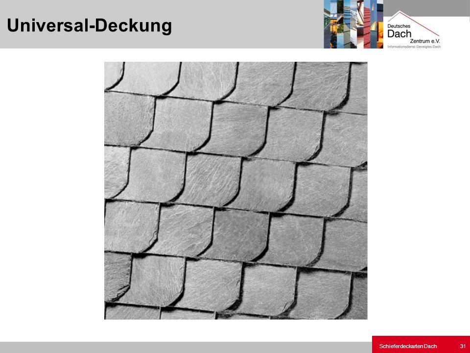 Schieferdeckarten Dach 31 Universal-Deckung