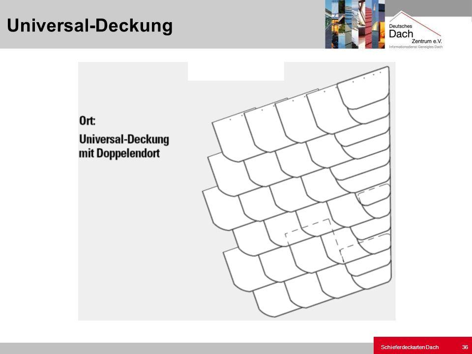 Schieferdeckarten Dach 36 Universal-Deckung