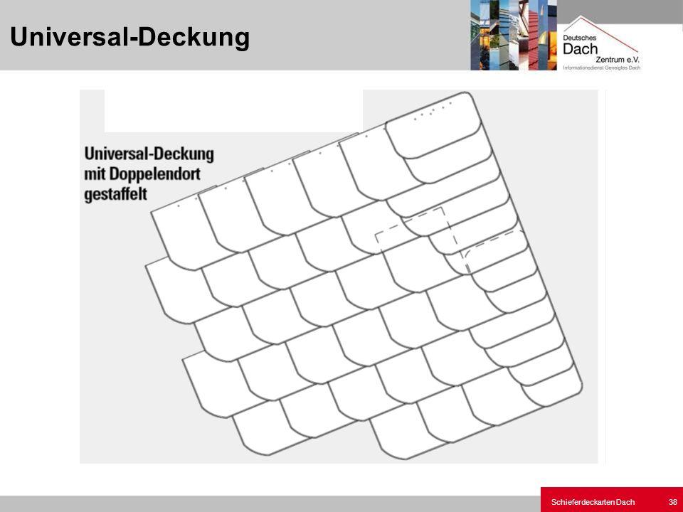 Schieferdeckarten Dach 38 Universal-Deckung