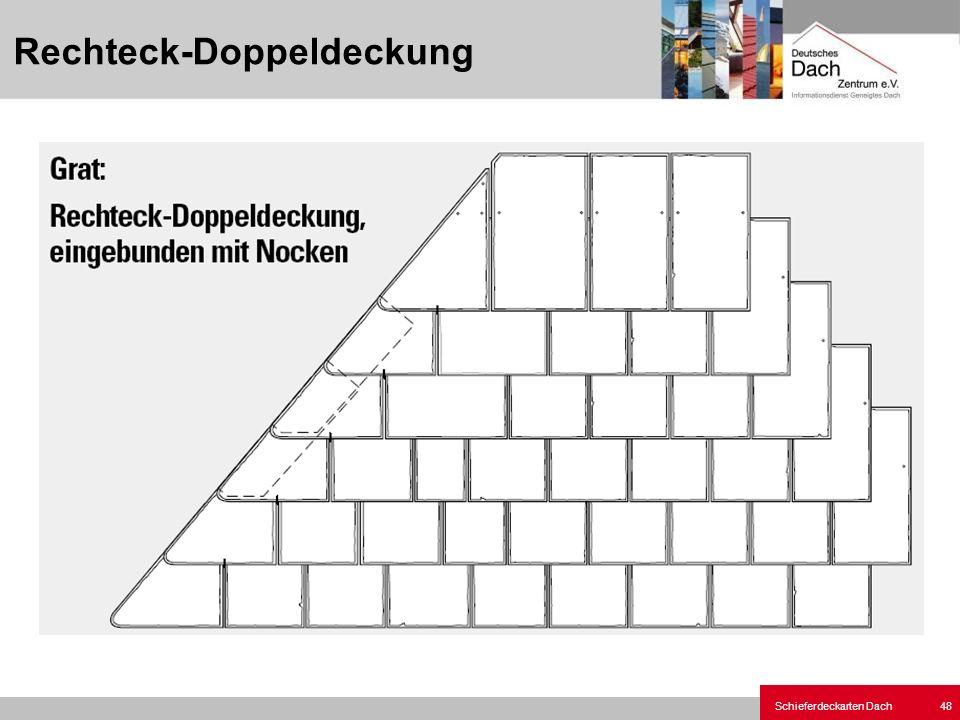 Schieferdeckarten Dach 48 Rechteck-Doppeldeckung