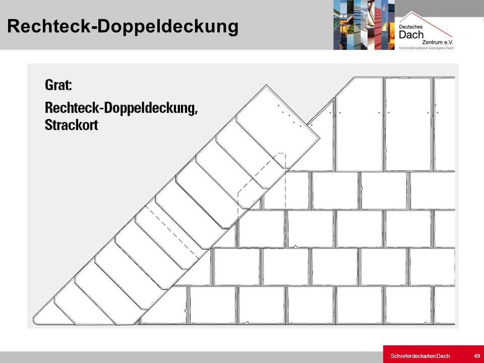 Schieferdeckarten Dach 49 Rechteck-Doppeldeckung