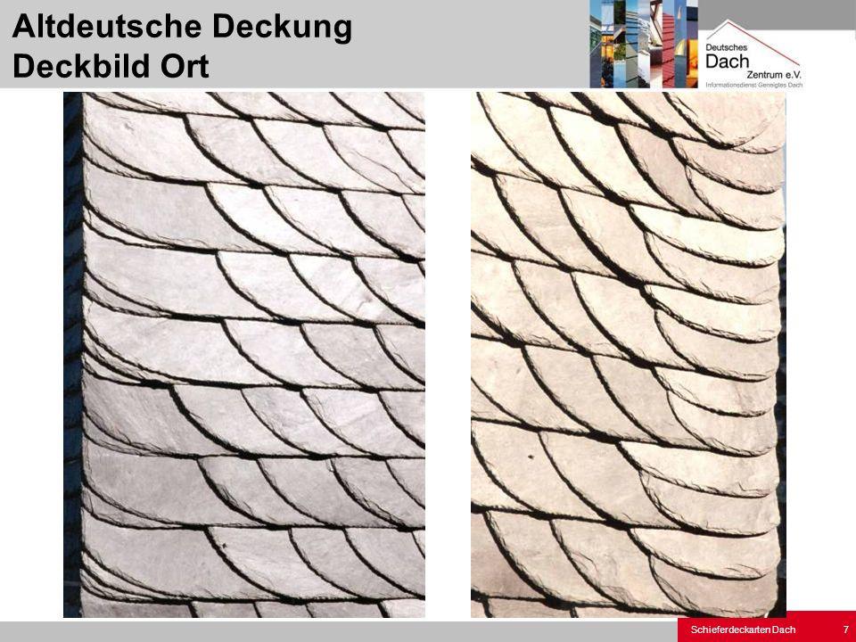 Schieferdeckarten Dach 7 Altdeutsche Deckung Deckbild Ort