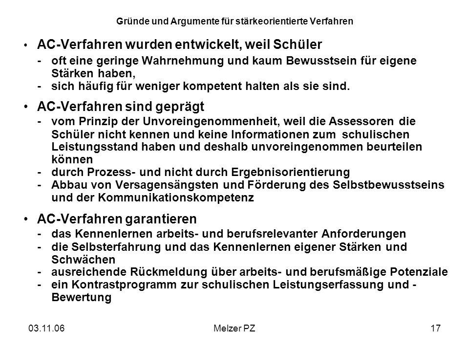 03.11.06Melzer PZ17 Gründe und Argumente für stärkeorientierte Verfahren AC-Verfahren wurden entwickelt, weil Schüler -oft eine geringe Wahrnehmung un