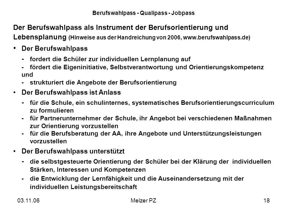 03.11.06Melzer PZ18 Berufswahlpass - Qualipass - Jobpass Der Berufswahlpass als Instrument der Berufsorientierung und Lebensplanung (Hinweise aus der