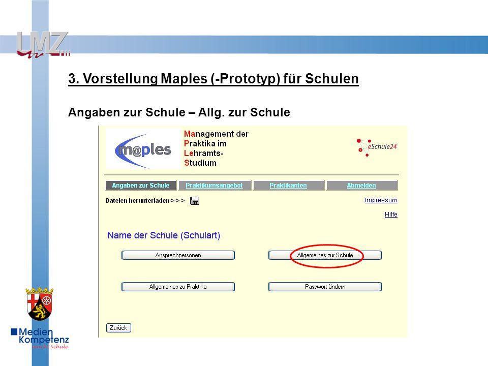 3. Vorstellung Maples (-Prototyp) für Schulen Angaben zur Schule – Allg. zur Schule