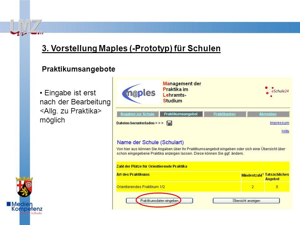 3. Vorstellung Maples (-Prototyp) für Schulen Praktikumsangebote Eingabe ist erst nach der Bearbeitung möglich