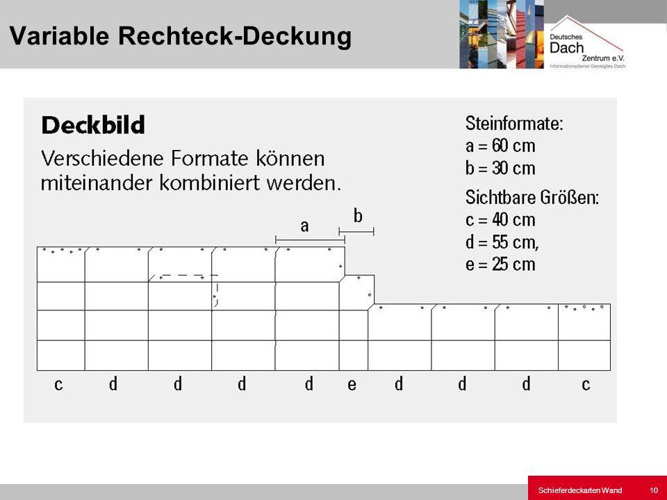 Schieferdeckarten Wand10 Variable Rechteck-Deckung