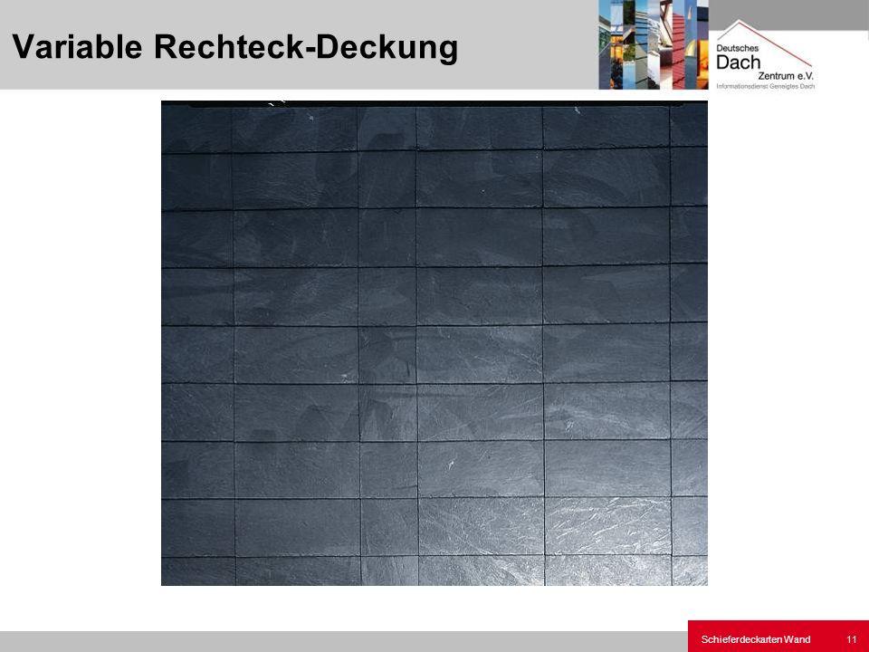 Schieferdeckarten Wand11 Variable Rechteck-Deckung