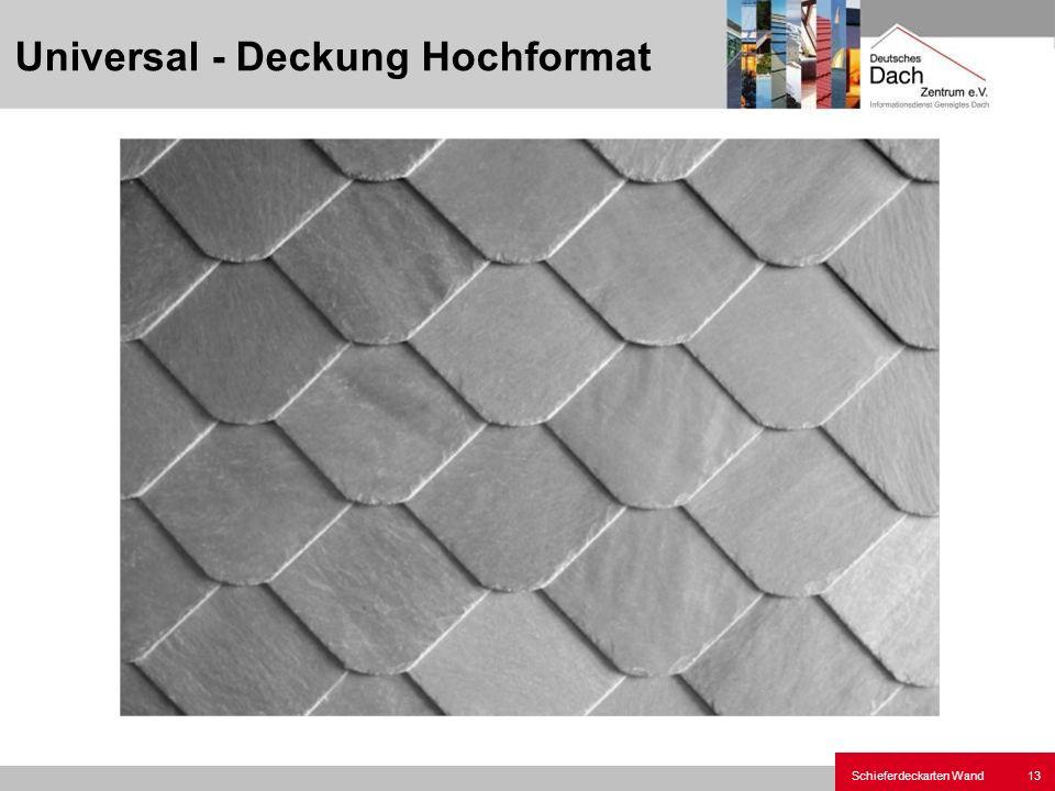 Schieferdeckarten Wand13 Universal - Deckung Hochformat