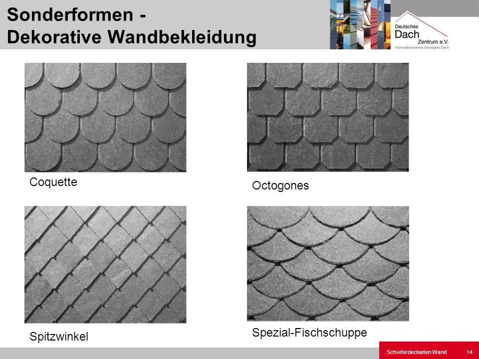 Schieferdeckarten Wand14 Sonderformen - Dekorative Wandbekleidung Coquette Octogones Spitzwinkel Spezial-Fischschuppe