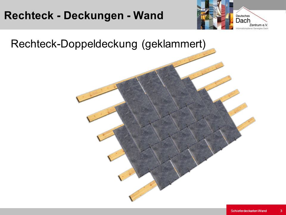 Schieferdeckarten Wand4 Rechteck-Doppeldeckung genagelt Rechteck - Deckungen - Wand