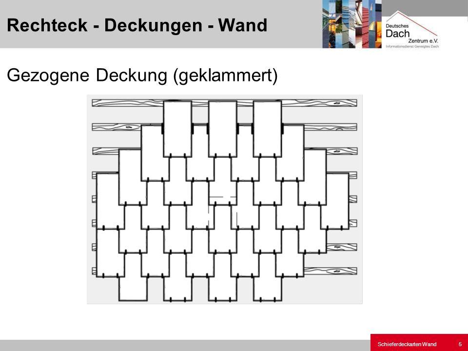 Schieferdeckarten Wand5 Gezogene Deckung (geklammert) Rechteck - Deckungen - Wand