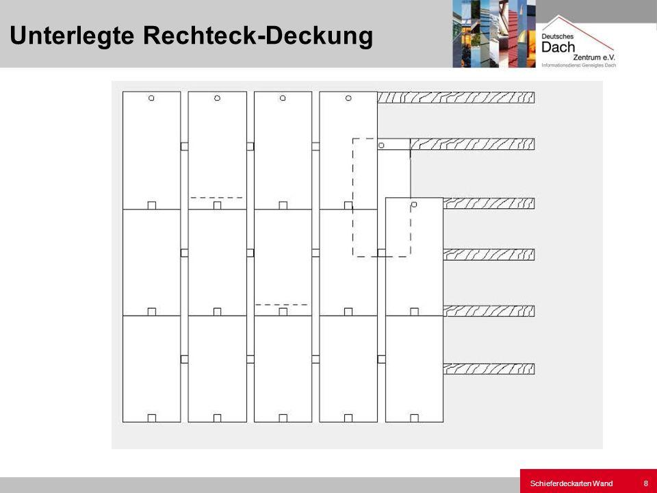 Schieferdeckarten Wand9 Unterlegte Rechteck-Deckung