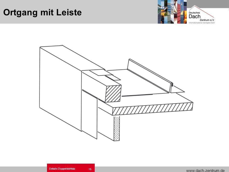 www.dach-zentrum.de Details Doppelstehfalz 15 Ortgang mit Leiste