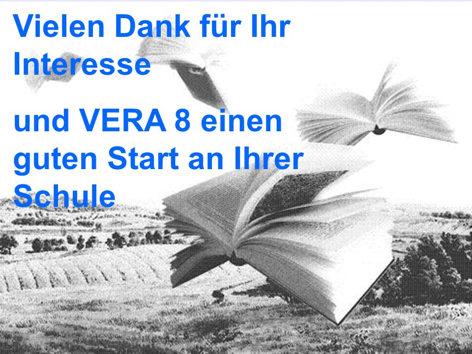 PÄDAGOGISCHES ZENTRUM RHEINLAND-PFALZ November 200818 Vielen Dank für Ihr Interesse und VERA 8 einen guten Start an Ihrer Schule