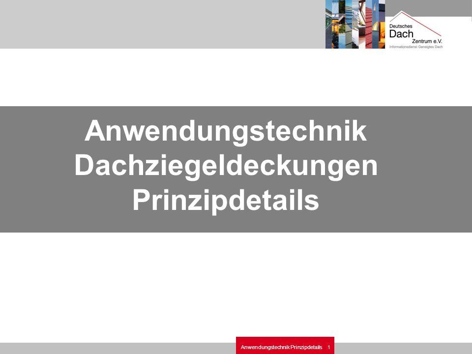 1Anwendungstechnik Prinzipdetails Anwendungstechnik Dachziegeldeckungen Prinzipdetails