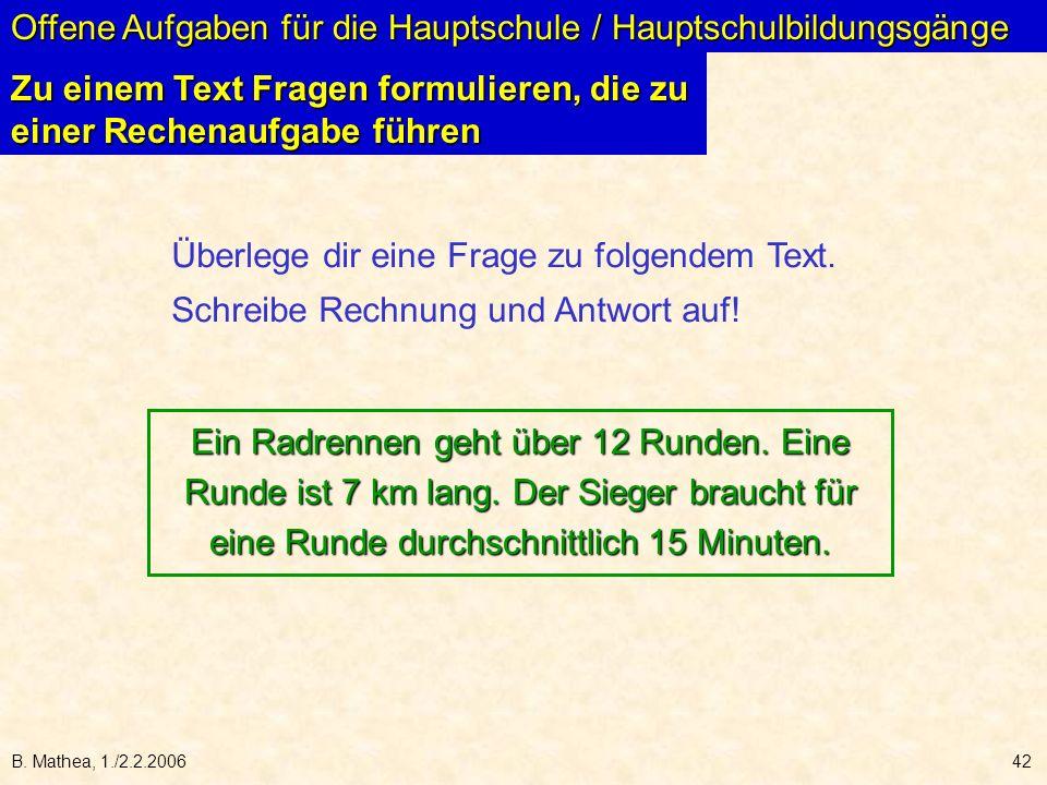 B. Mathea, 1./2.2.200642 Überlege dir eine Frage zu folgendem Text.