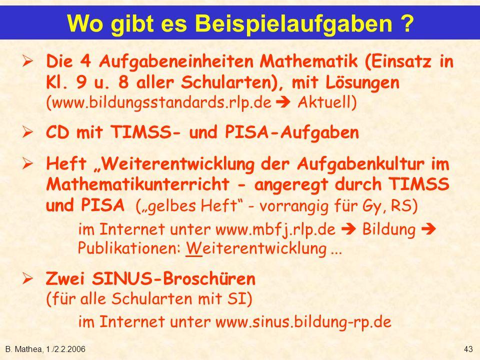 B. Mathea, 1./2.2.200643 Die 4 Aufgabeneinheiten Mathematik (Einsatz in Kl. 9 u. 8 aller Schularten), mit Lösungen (www.bildungsstandards.rlp.de Aktue